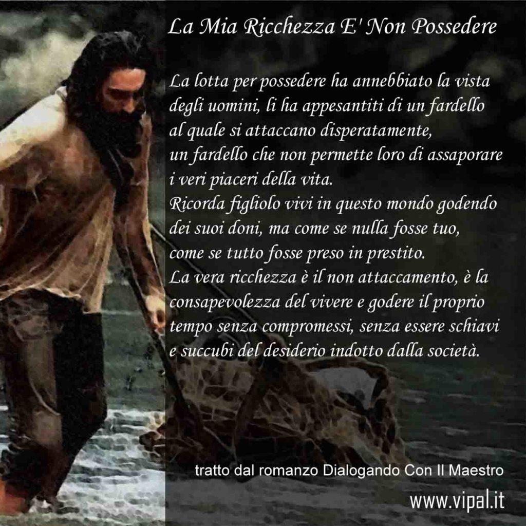 La mia ricchezza è non possedere testo romanzo dialogando con il maestro Vipal Antonio Gianfranco Gualdi