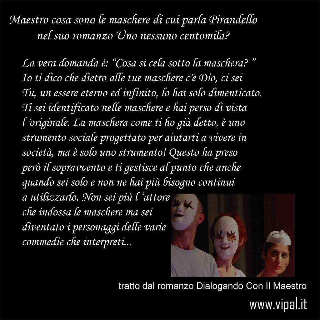 Le maschere di Pirandello testo romanzo dialogando con il maestro Vipal Antonio Gianfranco Gualdi