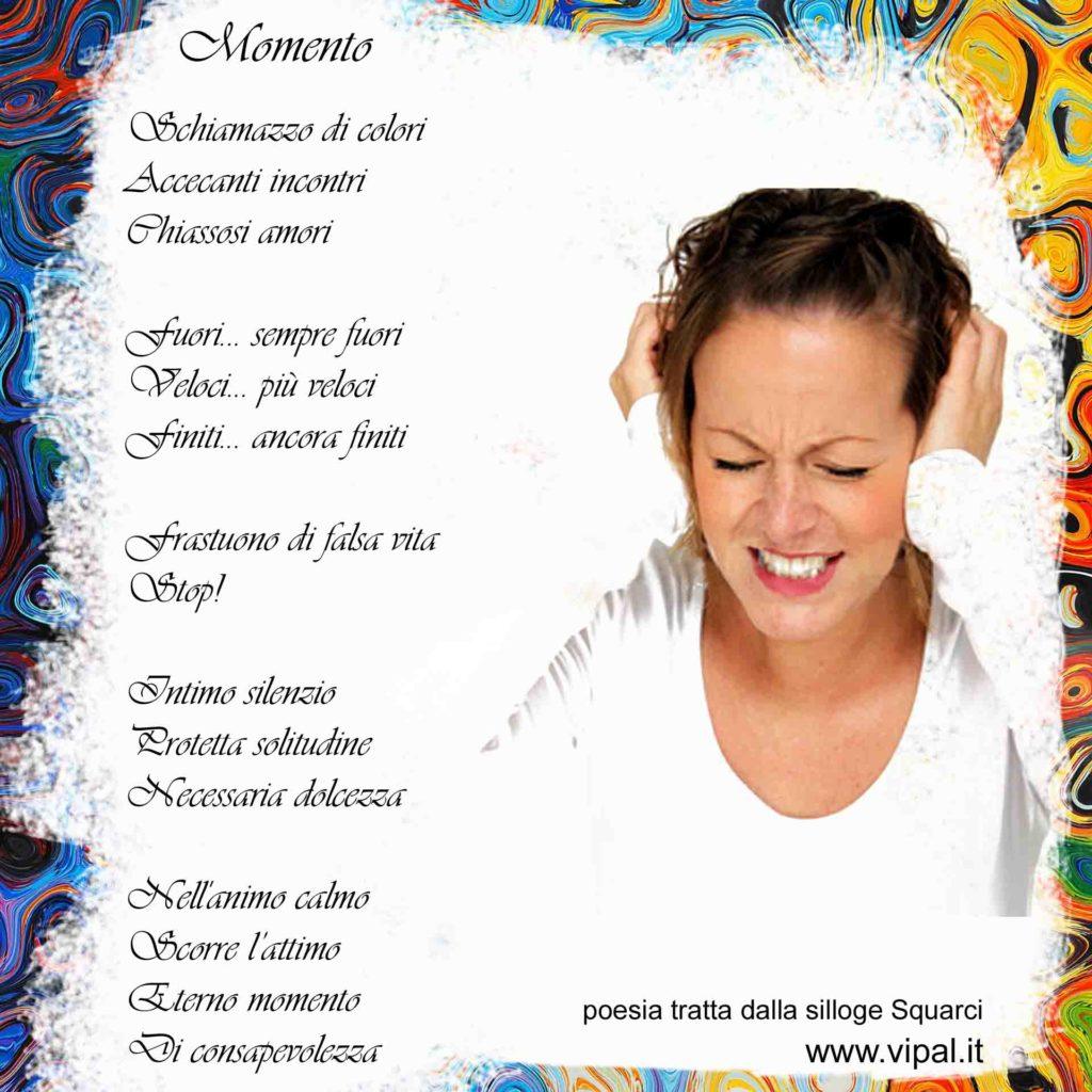 Momento testo poesia contenuta nel libro squarci di Vipal Antonio Gianfranco Gualdi
