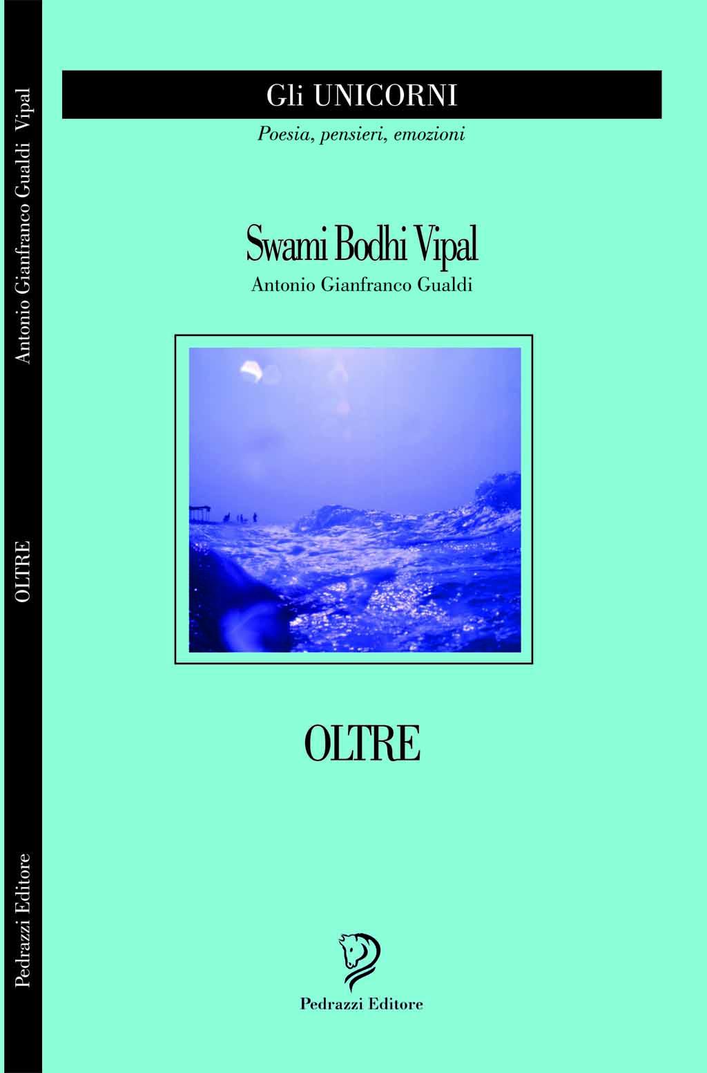 Fronte copertina libro poesie Oltre collana Unicorni editore Pedrazzi autore Vipal Antonio Gianfranco Gualdi
